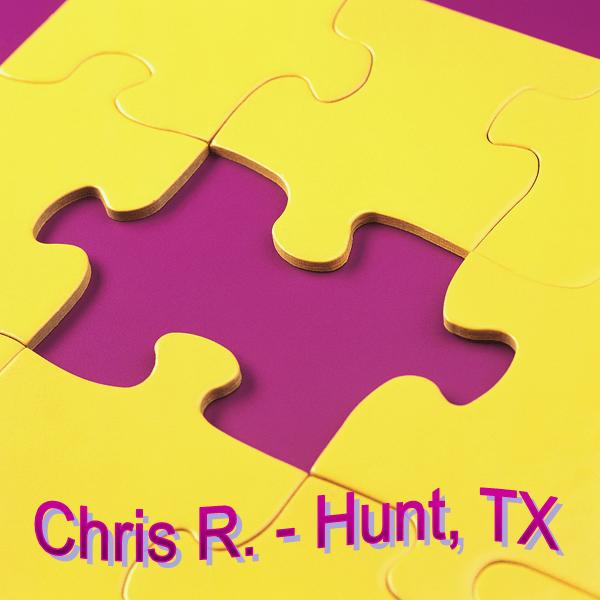 Chris R - Ingram, TX