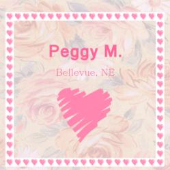 Peggy M - Bellevue, NE